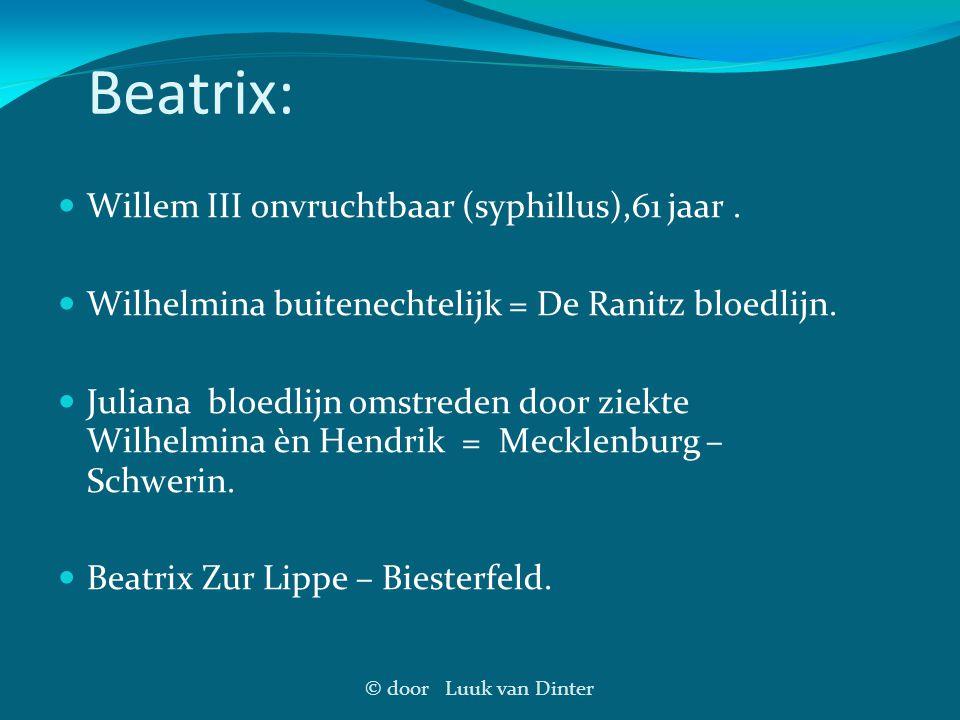 Beatrix: Willem III onvruchtbaar (syphillus),61 jaar .