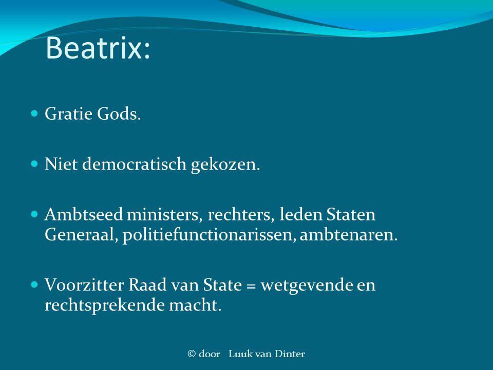 Beatrix: Gratie Gods. Niet democratisch gekozen.