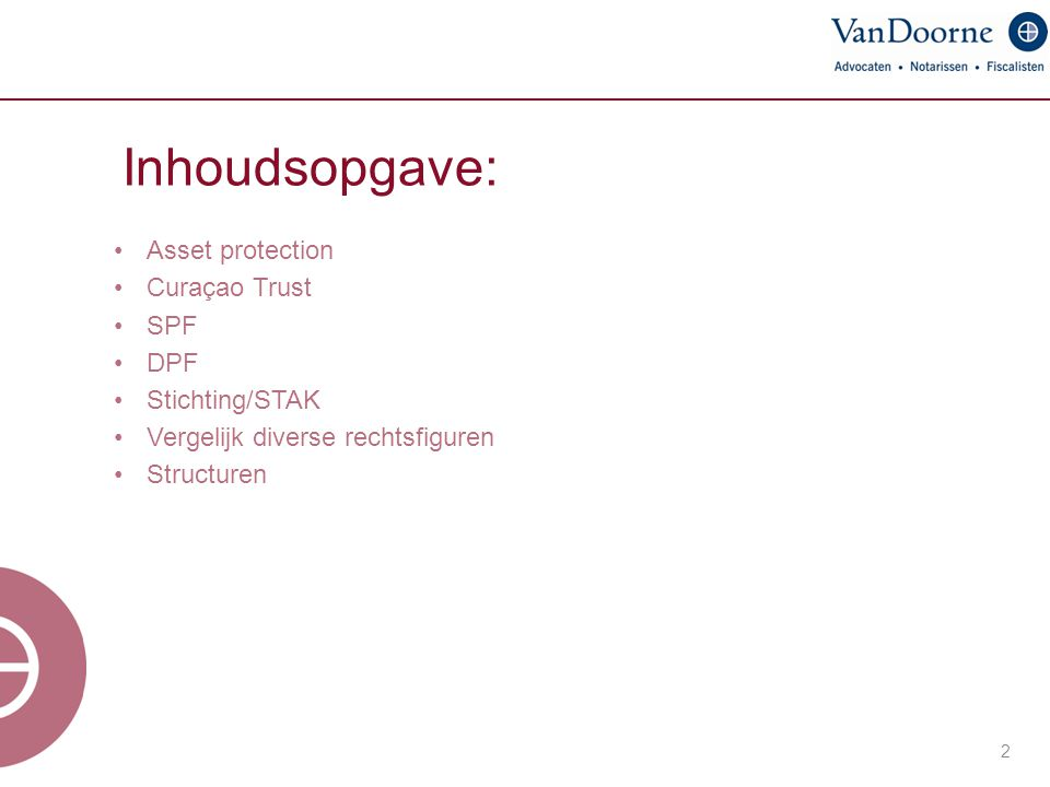 Inhoudsopgave: Asset protection Curaçao Trust SPF DPF Stichting/STAK