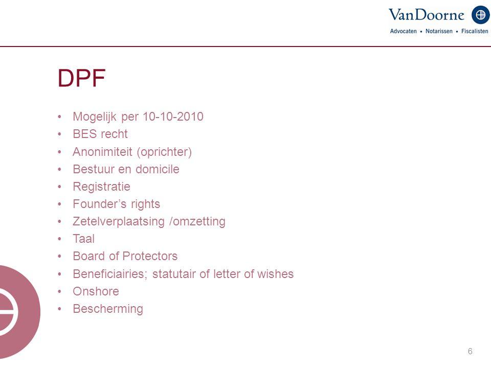 DPF Mogelijk per 10-10-2010 BES recht Anonimiteit (oprichter)
