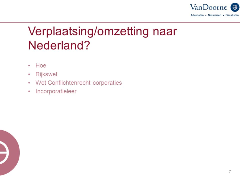 Verplaatsing/omzetting naar Nederland