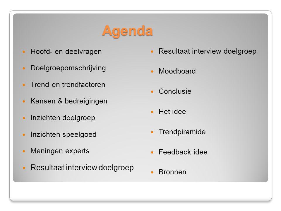 Agenda Resultaat interview doelgroep Resultaat interview doelgroep