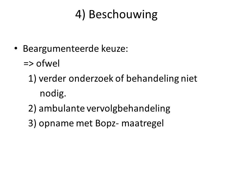 4) Beschouwing Beargumenteerde keuze: => ofwel