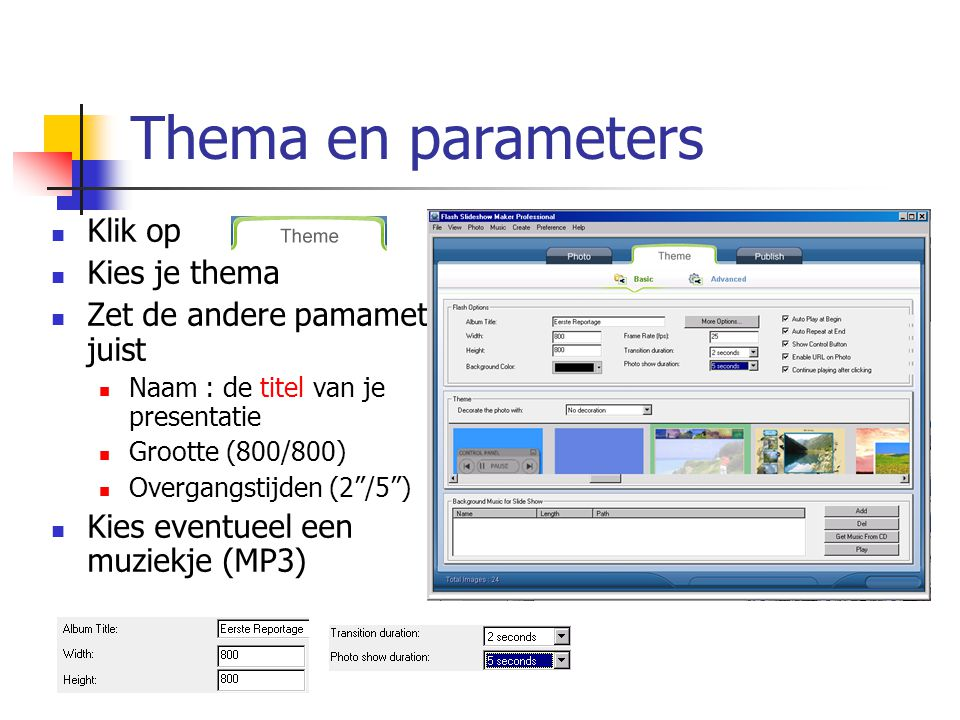 Thema en parameters Klik op Kies je thema