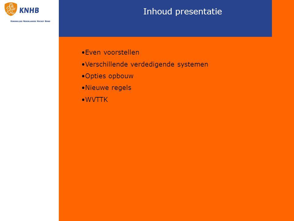 Inhoud presentatie Even voorstellen