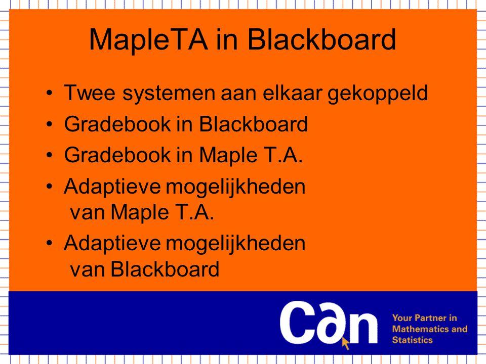 MapleTA in Blackboard Twee systemen aan elkaar gekoppeld