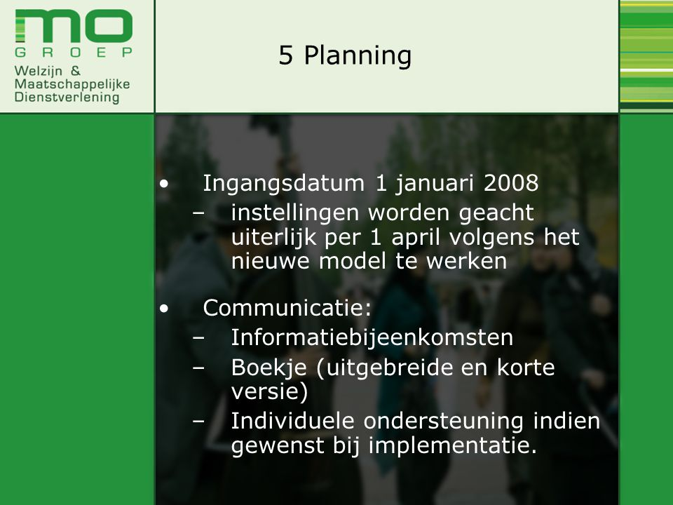 5 Planning Ingangsdatum 1 januari 2008