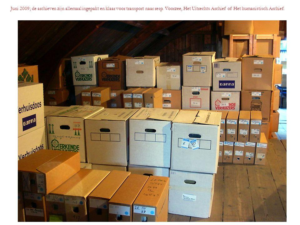 Juni 2009; de archieven zijn allemaal ingepakt en klaar voor transport naar resp. Voorzee, Het Uitrechts Archief of Het humanistisch Archief.