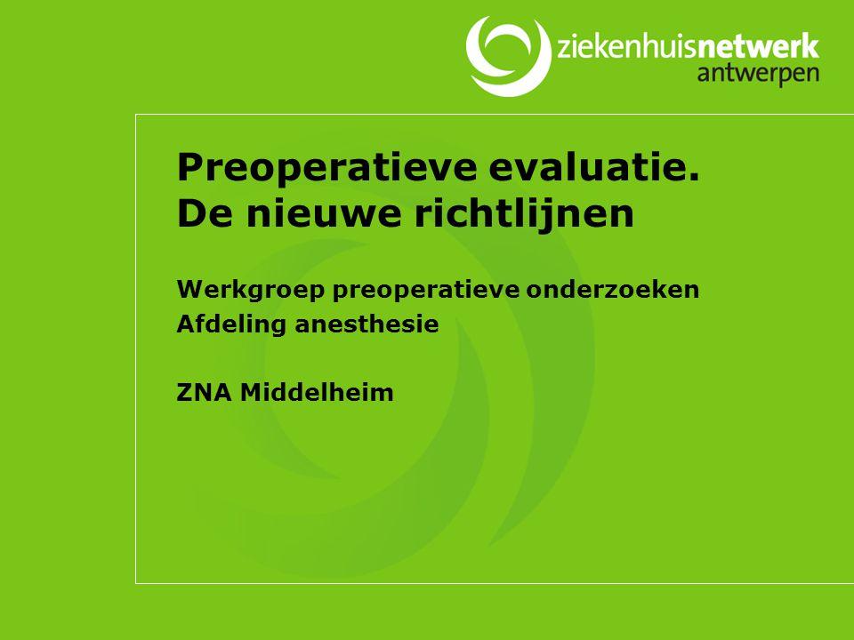 Preoperatieve evaluatie. De nieuwe richtlijnen