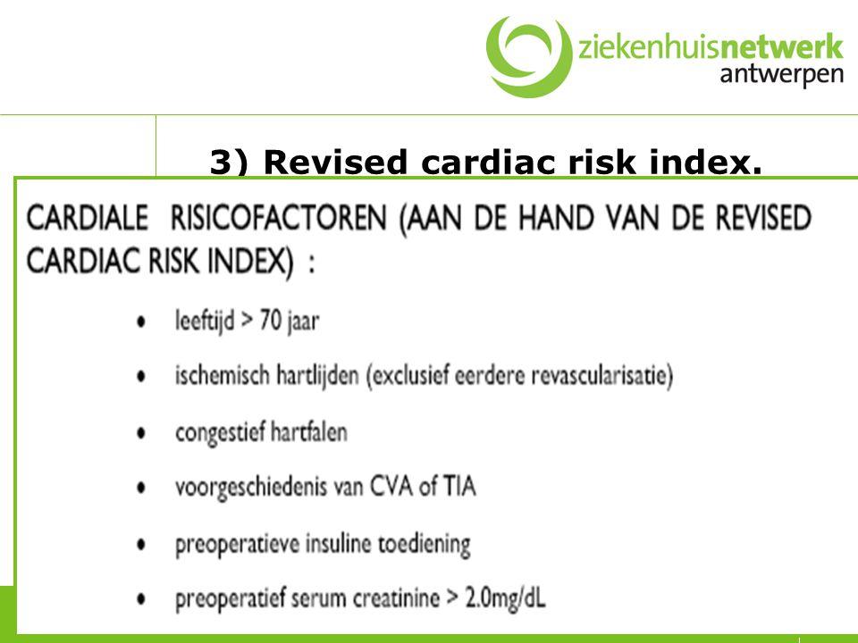 3) Revised cardiac risk index.
