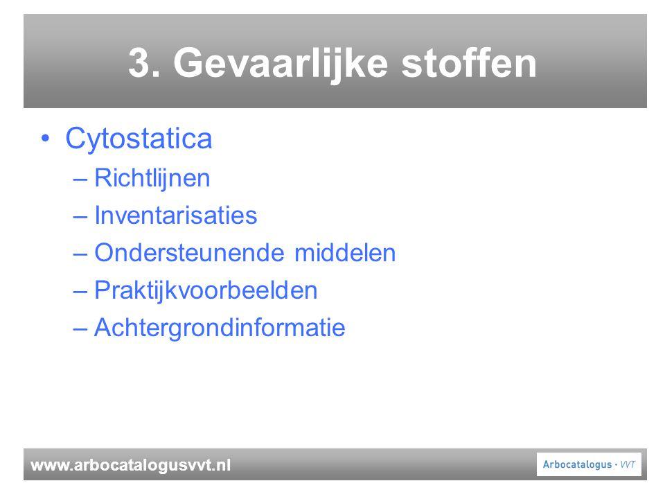 3. Gevaarlijke stoffen Cytostatica Richtlijnen Inventarisaties