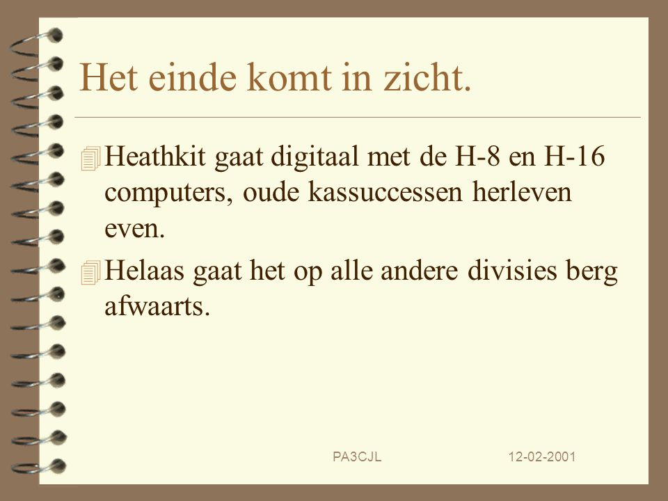 Het einde komt in zicht. Heathkit gaat digitaal met de H-8 en H-16 computers, oude kassuccessen herleven even.