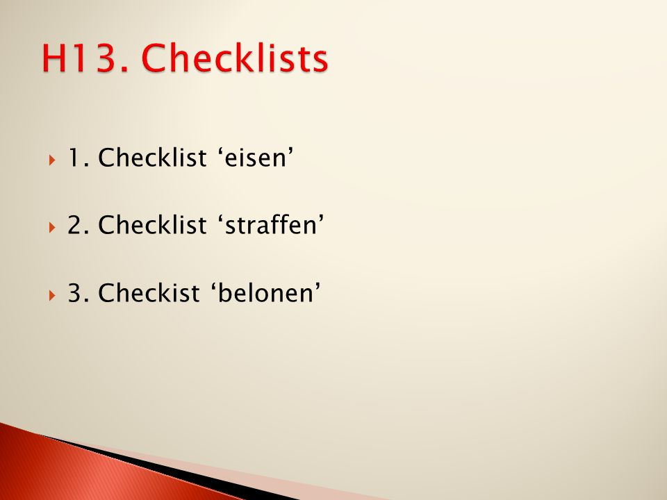 H13. Checklists 1. Checklist 'eisen' 2. Checklist 'straffen'
