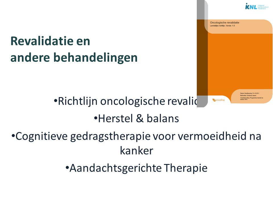 Revalidatie en andere behandelingen