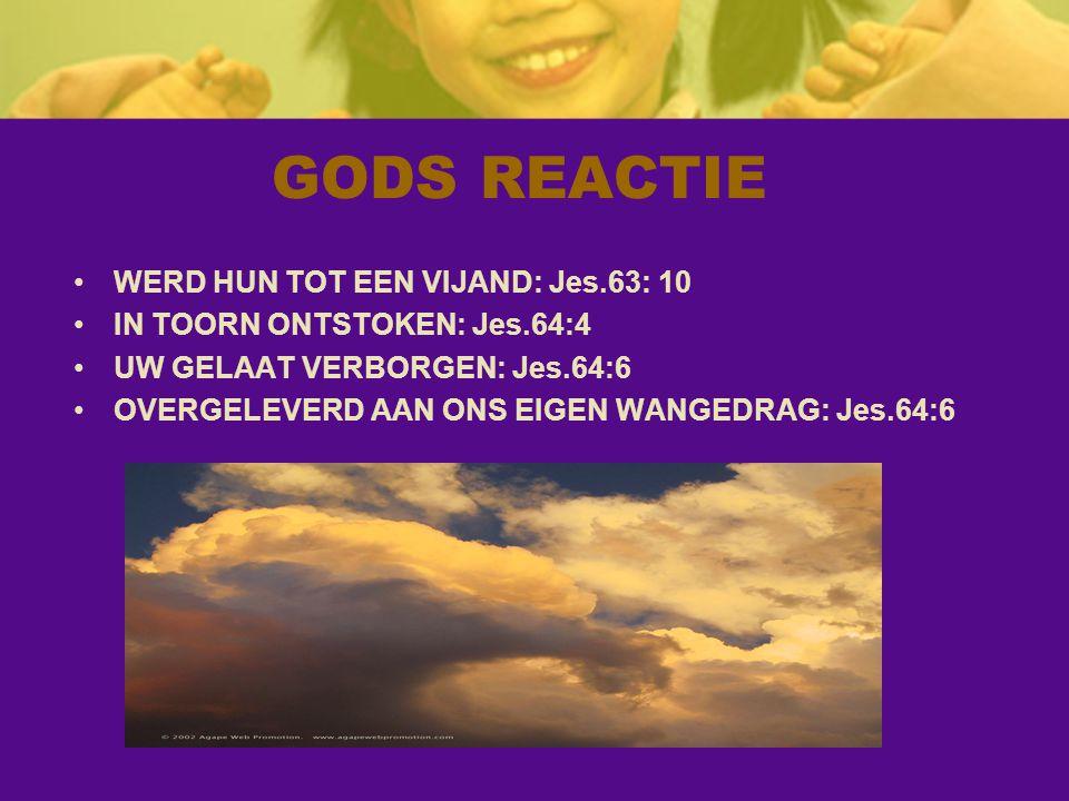 GODS REACTIE WERD HUN TOT EEN VIJAND: Jes.63: 10