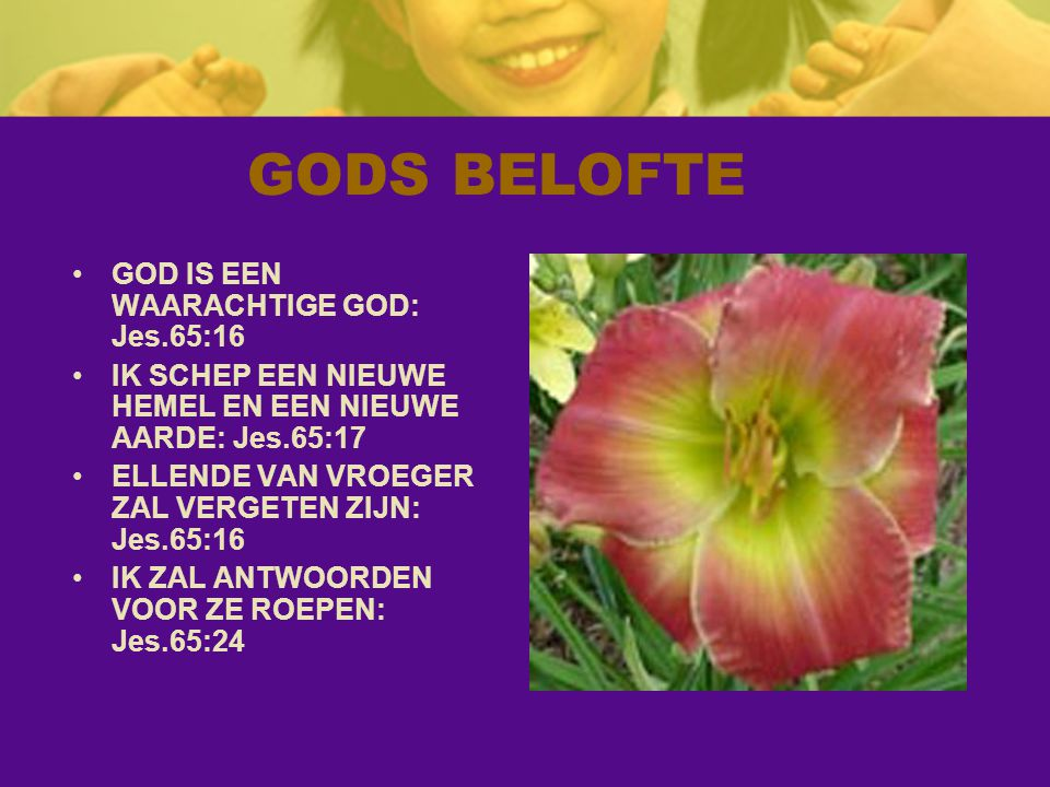 GODS BELOFTE GOD IS EEN WAARACHTIGE GOD: Jes.65:16