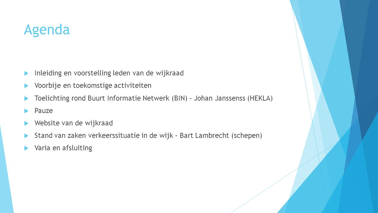 Agenda Inleiding en voorstelling leden van de wijkraad