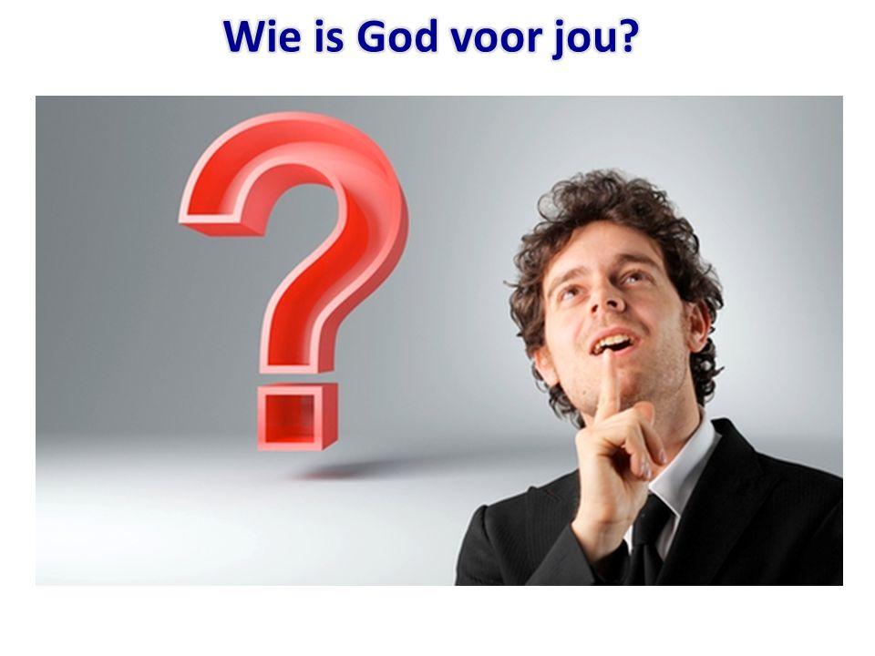 Wie is God voor jou