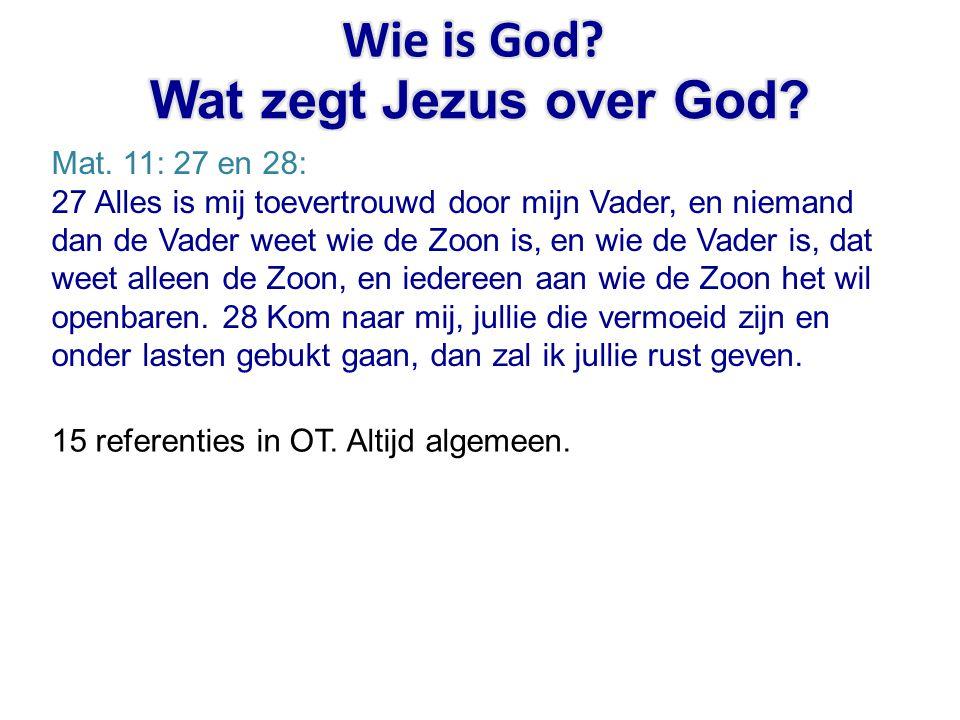 Wie is God Wat zegt Jezus over God Mat. 11: 27 en 28: