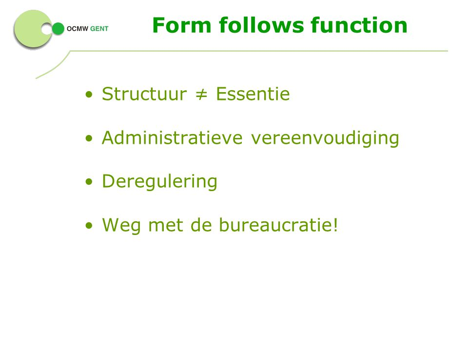 Form follows function Structuur ≠ Essentie