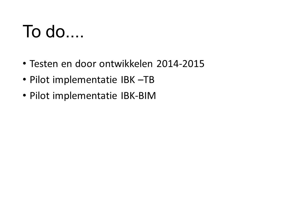 To do.... Testen en door ontwikkelen 2014-2015