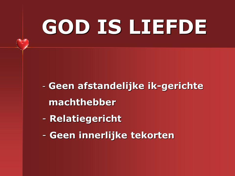 GOD IS LIEFDE machthebber Relatiegericht Geen innerlijke tekorten