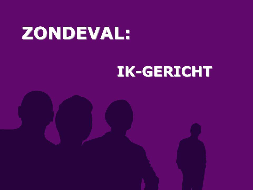 ZONDEVAL: IK-GERICHT