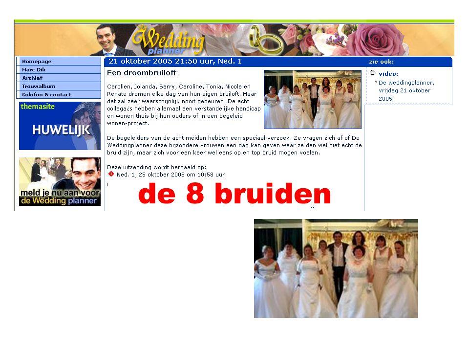 de 8 bruiden