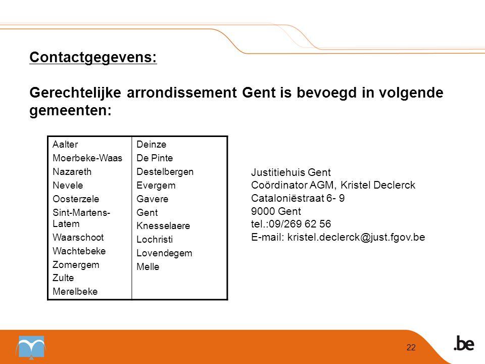 Contactgegevens: Gerechtelijke arrondissement Gent is bevoegd in volgende gemeenten:
