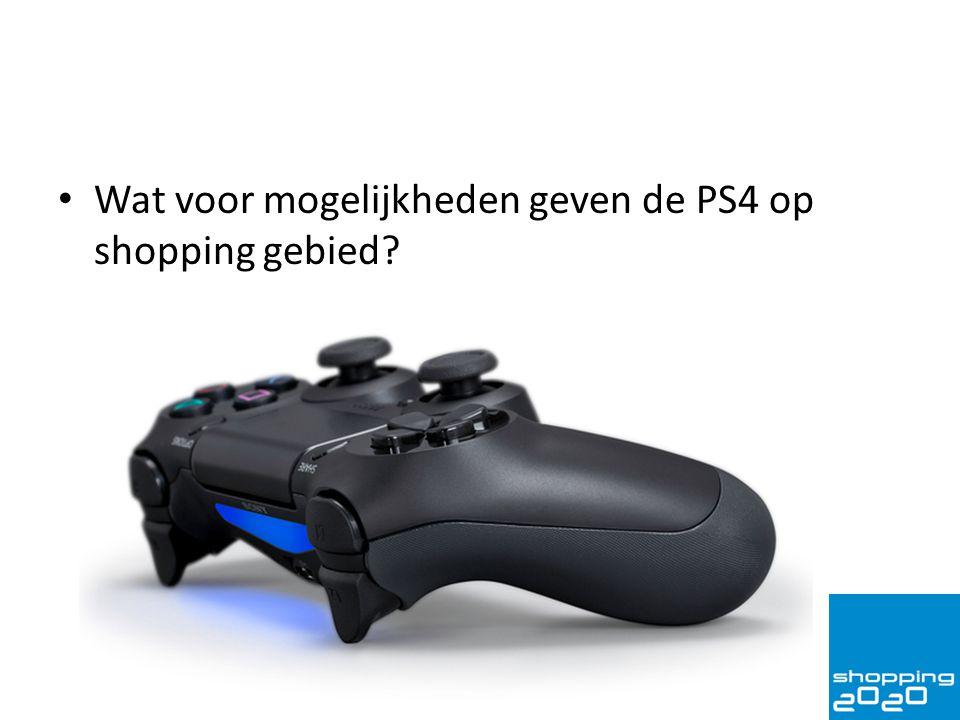 Wat voor mogelijkheden geven de PS4 op shopping gebied