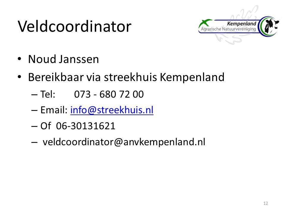 Veldcoordinator Noud Janssen Bereikbaar via streekhuis Kempenland