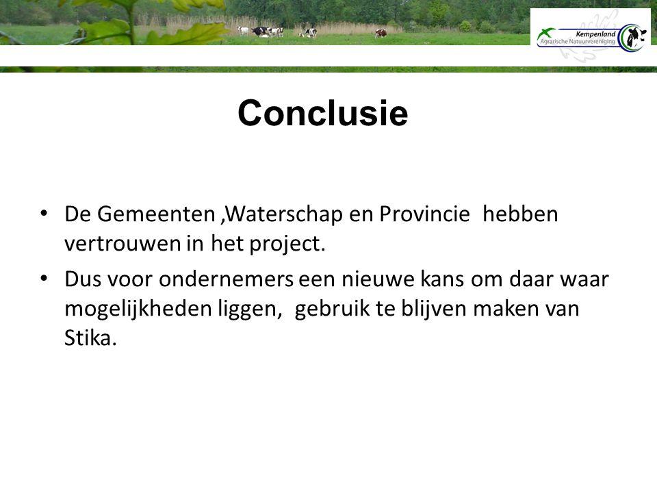 Conclusie De Gemeenten ,Waterschap en Provincie hebben vertrouwen in het project.