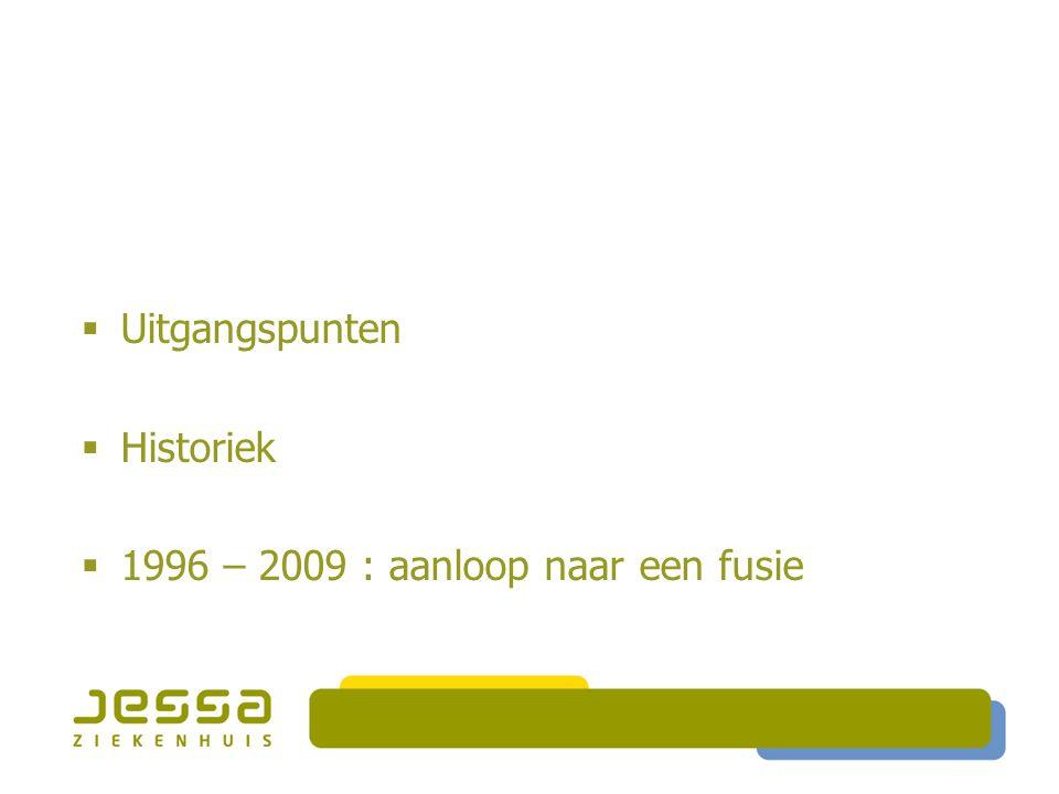 Uitgangspunten Historiek 1996 – 2009 : aanloop naar een fusie