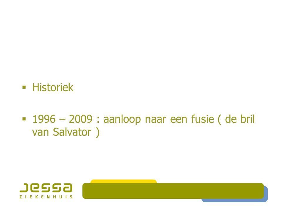 Historiek 1996 – 2009 : aanloop naar een fusie ( de bril van Salvator )