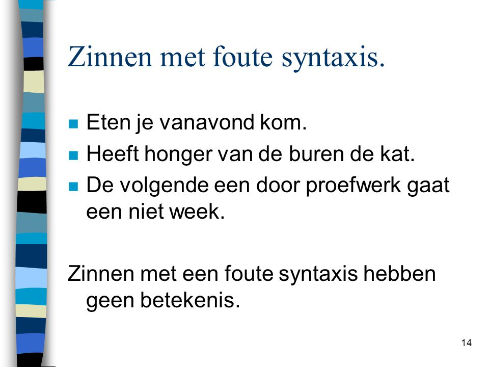 Zinnen met foute syntaxis.