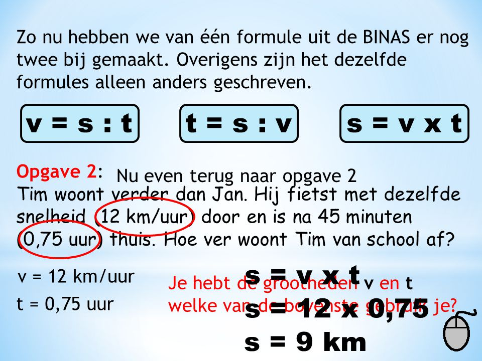 v = s : t t = s : v s = v x t s = v x t s = 12 x 0,75 s = 9 km