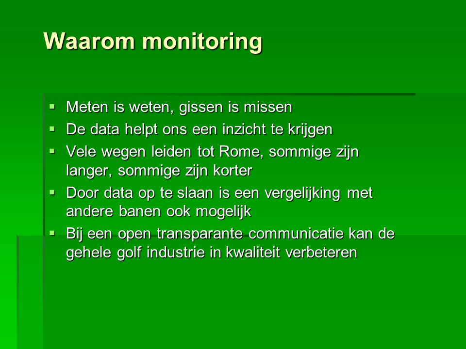 Waarom monitoring Meten is weten, gissen is missen