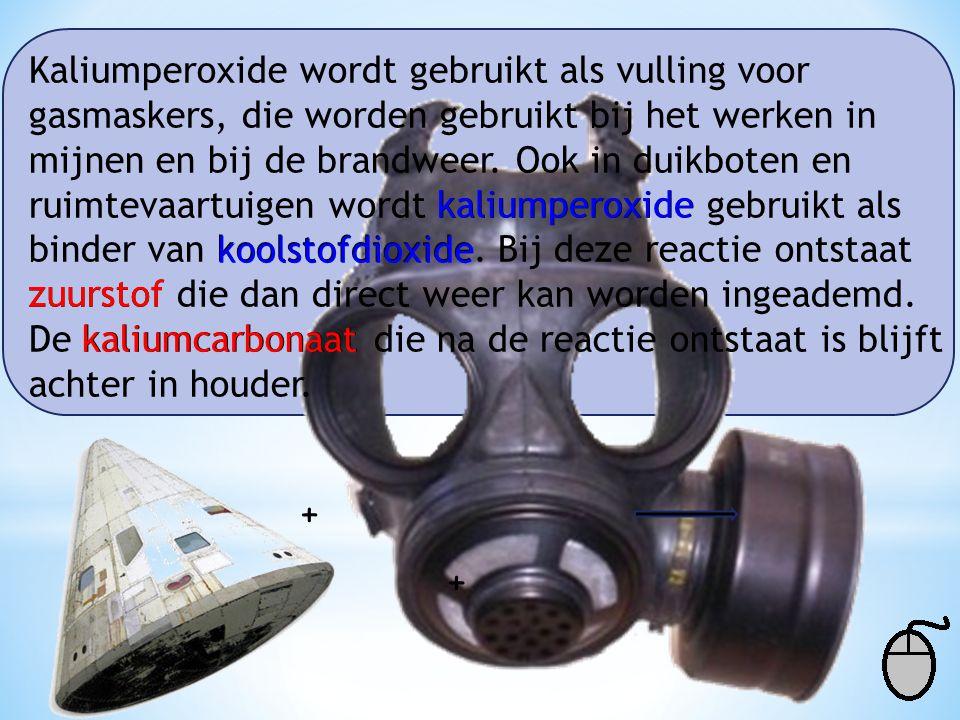 Kaliumperoxide wordt gebruikt als vulling voor