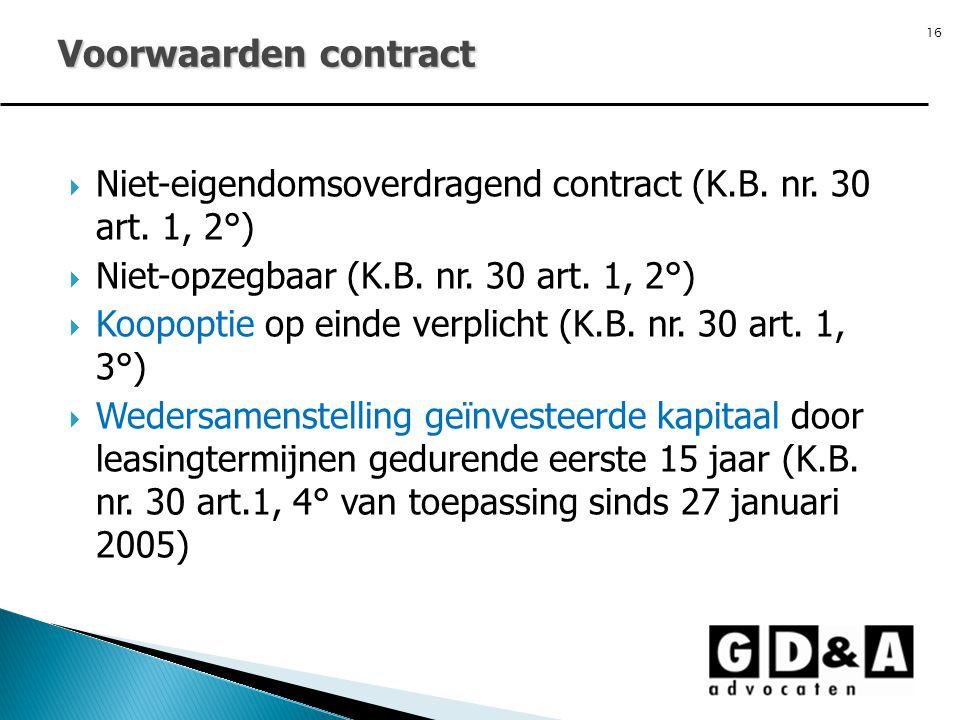 Voorwaarden contract Niet-eigendomsoverdragend contract (K.B. nr. 30 art. 1, 2°) Niet-opzegbaar (K.B. nr. 30 art. 1, 2°)