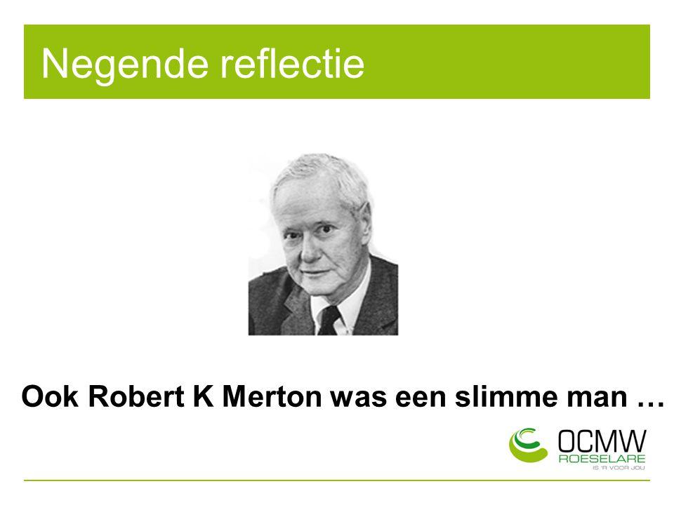 Ook Robert K Merton was een slimme man …