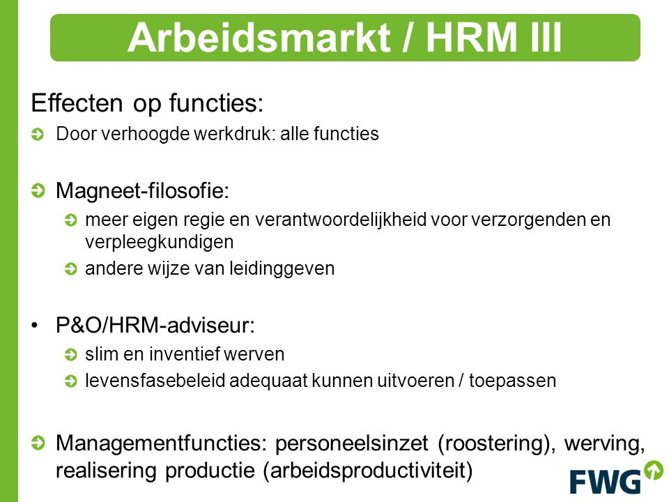 Arbeidsmarkt / HRM III Effecten op functies: Magneet-filosofie: