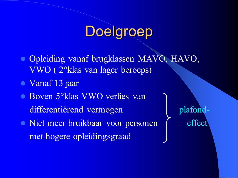 Doelgroep Opleiding vanaf brugklassen MAVO, HAVO, VWO ( 2°klas van lager beroeps) Vanaf 13 jaar. Boven 5°klas VWO verlies van.