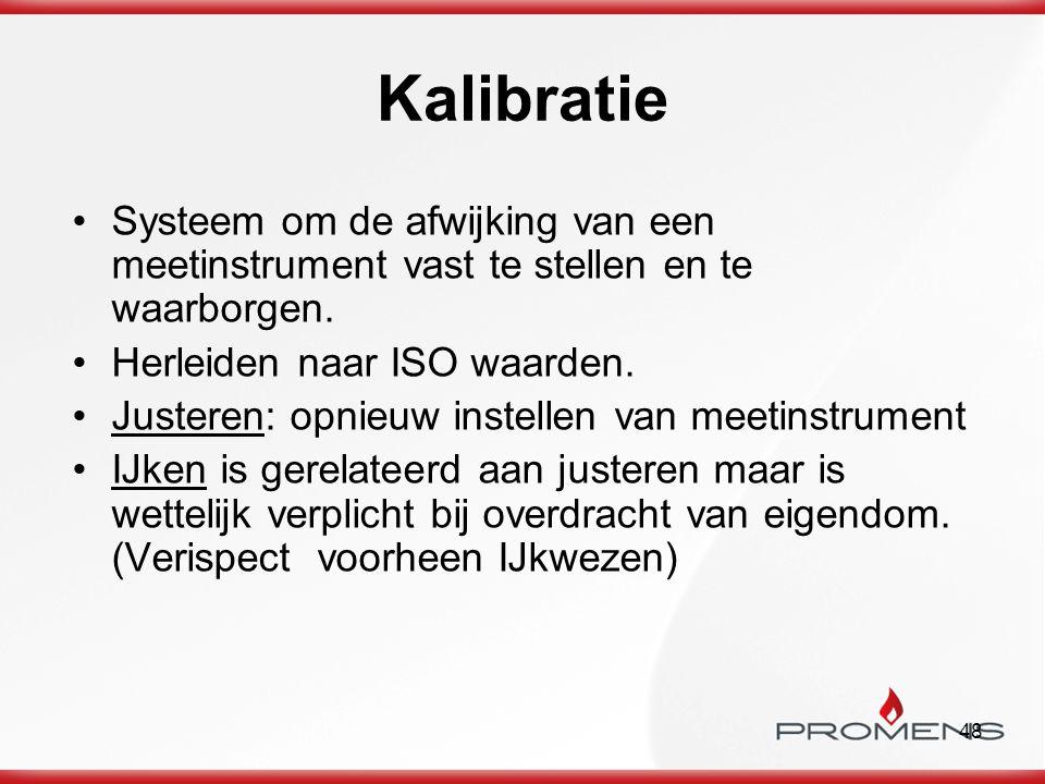 Kalibratie Systeem om de afwijking van een meetinstrument vast te stellen en te waarborgen. Herleiden naar ISO waarden.