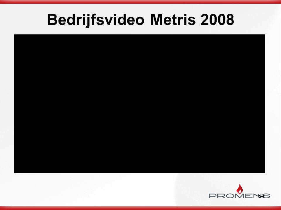 Bedrijfsvideo Metris 2008 Kwaliteit in productie februari - maart 2009
