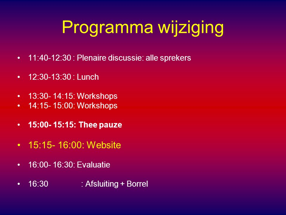 Programma wijziging 15:15- 16:00: Website