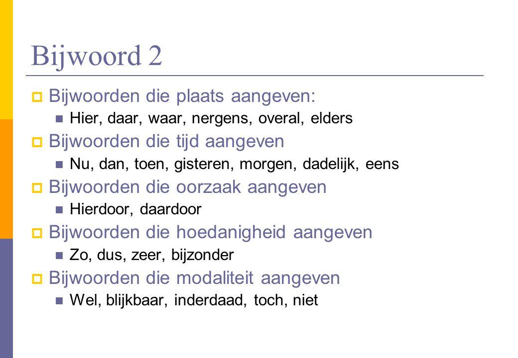 Bijwoord 2 Bijwoorden die plaats aangeven: