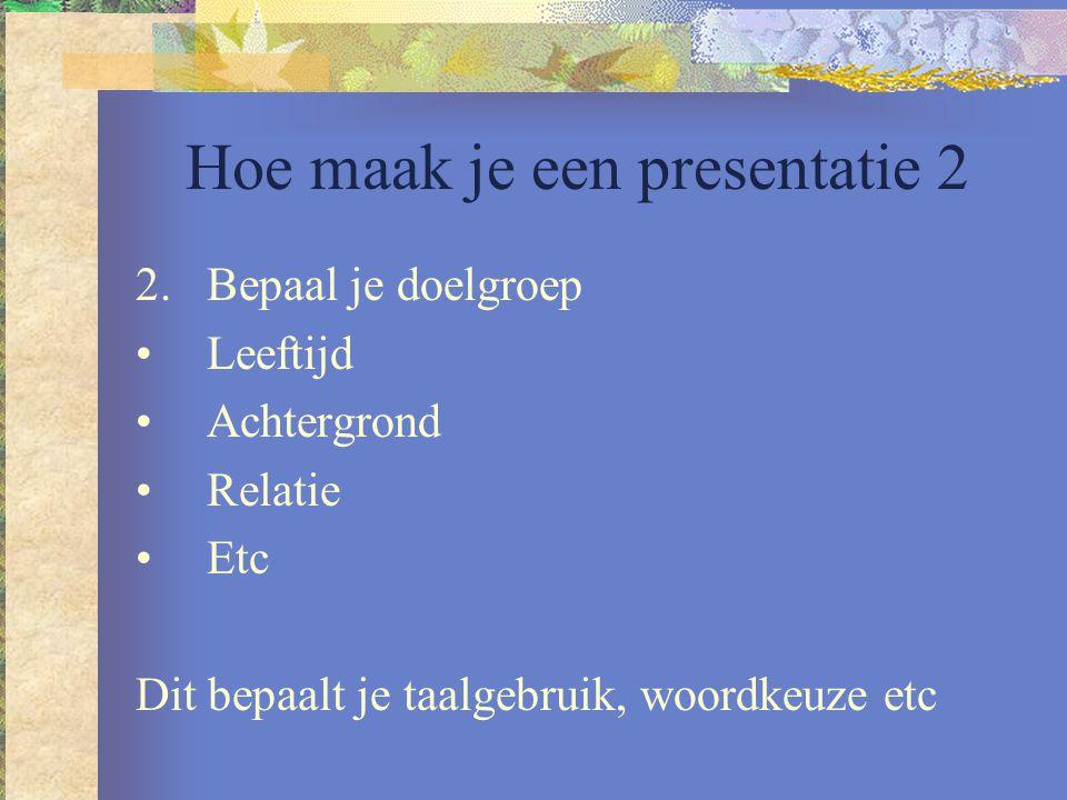 Hoe maak je een presentatie 2