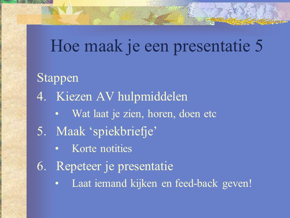Hoe maak je een presentatie 5