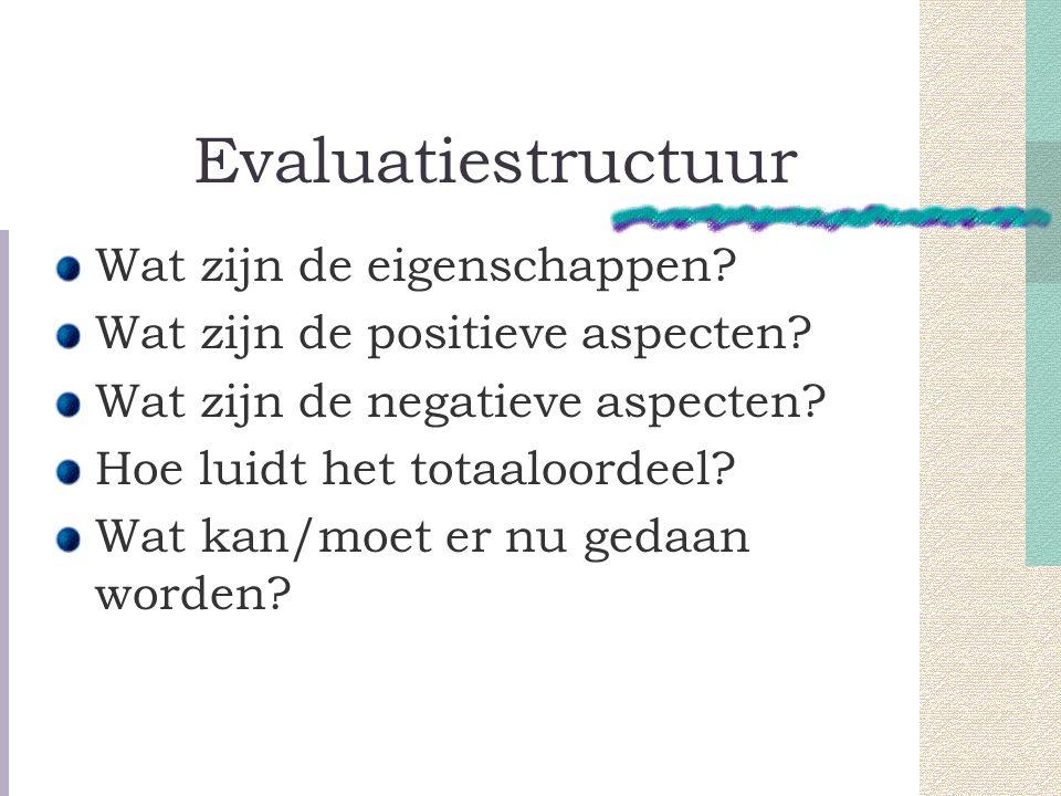Evaluatiestructuur Wat zijn de eigenschappen