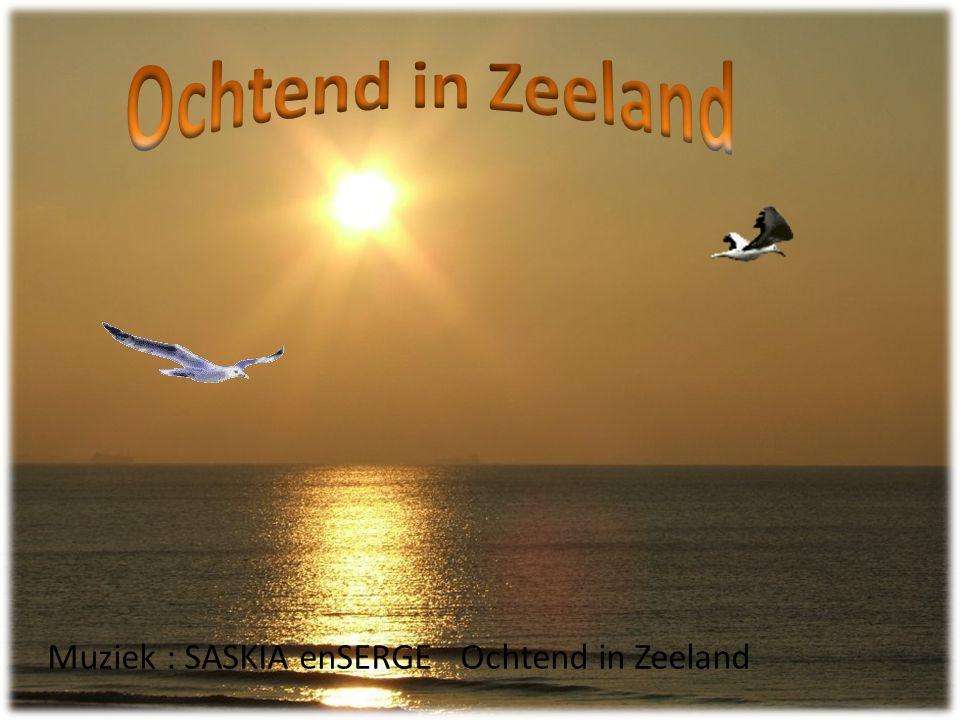 Ochtend in Zeeland Muziek : SASKIA enSERGE Ochtend in Zeeland